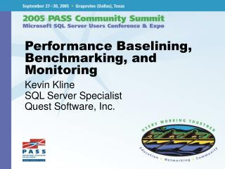Performance Baselining, Benchmarking, and Monitoring