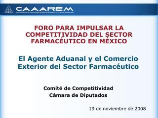 FORO PARA IMPULSAR LA COMPETITIVIDAD DEL SECTOR FARMAC UTICO EN M XICO