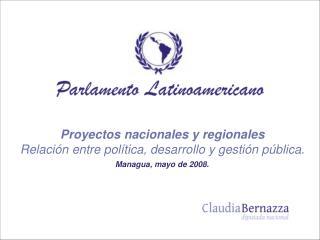 Proyectos nacionales y regionales Relaci n entre pol tica, desarrollo y gesti n p blica.