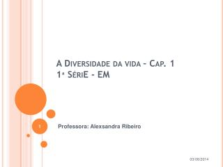 A Diversidade da vida   Cap. 1 1  S riE - EM
