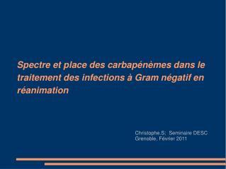 Spectre et place des carbap n mes dans le traitement des infections   Gram n gatif en r animation