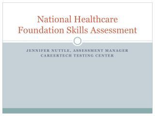 National Healthcare  Foundation Skills Assessment