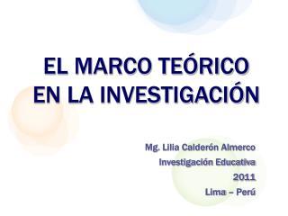 EL MARCO TE RICO EN LA INVESTIGACI N