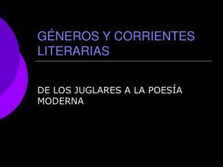 G NEROS Y CORRIENTES LITERARIAS