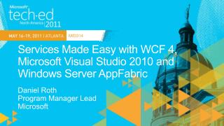 Services Made Easy with WCF 4, Microsoft Visual Studio 2010 and Windows Server AppFabric