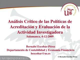 An lisis Cr tico de las Pol ticas de Acreditaci n y Evaluaci n de la Actividad Investigadora Salamanca, 4-12-2009