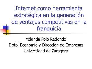 Internet como herramienta estrat gica en la generaci n de ventajas competitivas en la franquicia