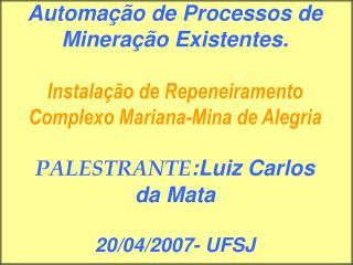 Automa  o de Processos de Minera  o Existentes.   Instala  o de Repeneiramento  Complexo Mariana-Mina de Alegria  PALEST