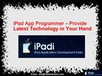 iPad App Programmer � Provide Latest Technology in Your Hand