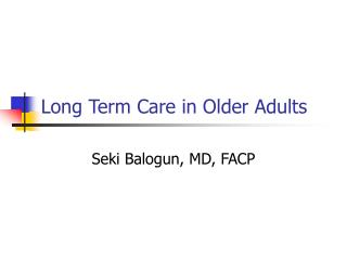 Long Term Care in Older Adults