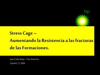 Stress Cage   Aumentando la Resistencia a las fracturas de las Formaciones.