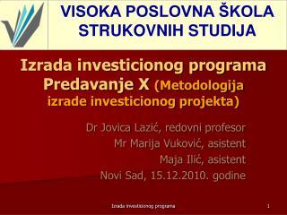 Izrada investicionog programa Predavanje X Metodologija  izrade investicionog projekta