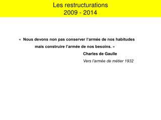 Les restructurations 2009 - 2014