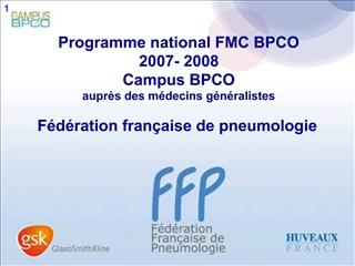 Programme national FMC BPCO 2007- 2008 Campus BPCO aupr s des m decins g n ralistes