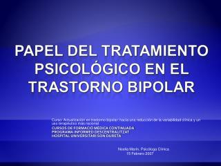 PAPEL DEL TRATAMIENTO PSICOL GICO EN EL TRASTORNO BIPOLAR