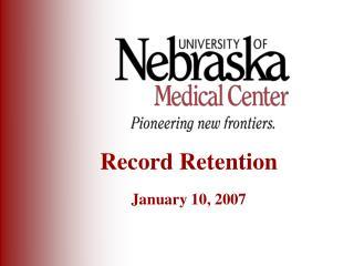 Record Retention  January 10, 2007