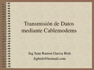 Transmisi n de Datos mediante Cablemodems