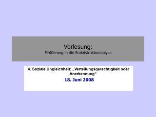Vorlesung: Einf hrung in die Sozialstrukturanalyse
