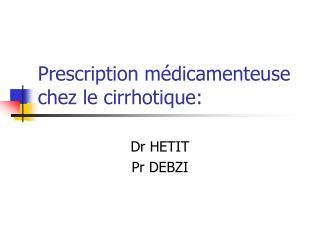 Prescription m dicamenteuse chez le cirrhotique: