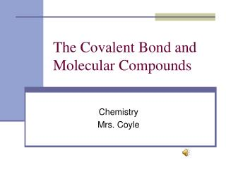 The Covalent Bond and Molecular Compounds