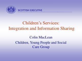 Children s Services:  Integration and Information Sharing