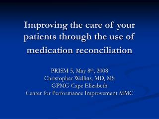 Improving the care of your patients through the use of medication reconciliation