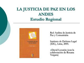 LA JUSTICIA DE PAZ EN LOS ANDES Estudio Regional