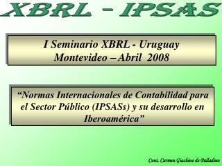 I Seminario XBRL - Uruguay Montevideo   Abril  2008