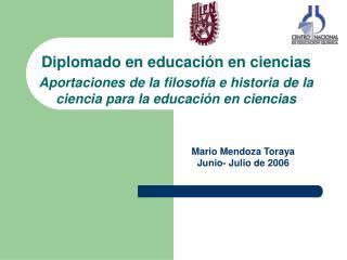 Diplomado en educaci n en ciencias Aportaciones de la filosof a e historia de la ciencia para la educaci n en ciencias