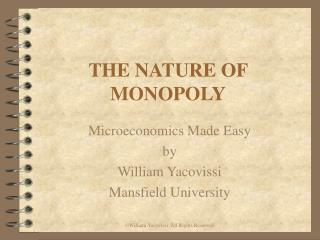 THE NATURE OF MONOPOLY