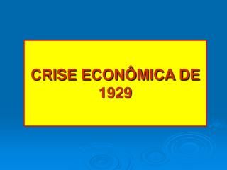 CRISE ECON MICA DE 1929