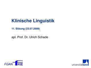 Klinische Linguistik  11. Sitzung 23.07.2009
