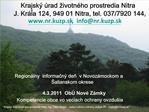 Krajsk   rad  ivotn ho prostredia Nitra  J. Kr la 124, 949 01 Nitra, tel. 037