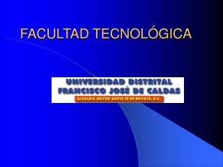 FACULTAD TECNOL GICA