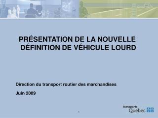 PR SENTATION DE LA NOUVELLE  D FINITION DE V HICULE LOURD