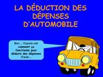 LA D DUCTION DES D PENSES D AUTOMOBILE