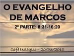 O EVANGELHO DE MARCOS