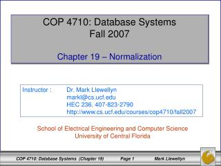 COP 4710: Database Systems Fall 2007  Chapter 19   Normalization