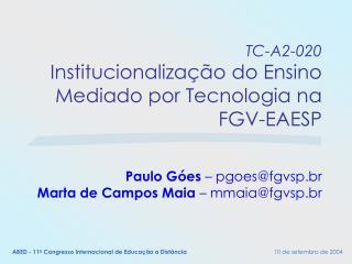 TC-A2-020 Institucionaliza  o do Ensino Mediado por Tecnologia na FGV-EAESP