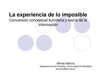 La experiencia de lo imposible Conversi n conceptual kuhniana y teor a de la informaci n