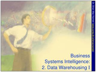 Business  Systems Intelligence: 2. Data Warehousing I
