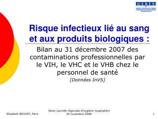 Risque infectieux li  au sang et aux produits biologiques :