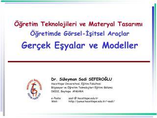 gretim Teknolojileri ve Materyal Tasarimi    gretimde G rsel-Isitsel Ara lar  Ger ek Esyalar ve Modeller