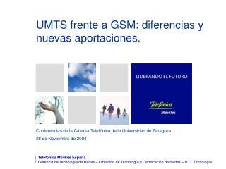 UMTS frente a GSM: diferencias y nuevas aportaciones.