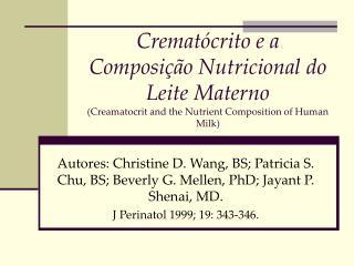 Cremat crito e a Composi  o Nutricional do Leite Materno  Creamatocrit and the Nutrient Composition of Human Milk