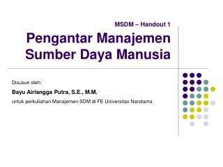 MSDM   Handout 1  Pengantar Manajemen Sumber Daya Manusia