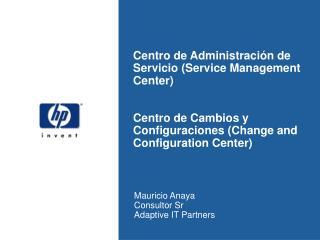Centro de Administraci n de Servicio Service Management Center   Centro de Cambios y Configuraciones Change and Configur