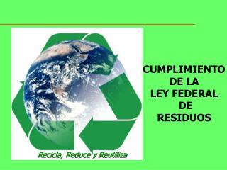 CUMPLIMIENTO  DE LA LEY FEDERAL  DE  RESIDUOS