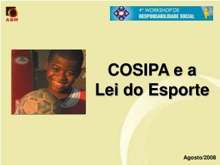 COSIPA e a  Lei do Esporte