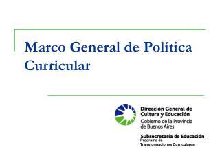 Marco General de Pol tica Curricular